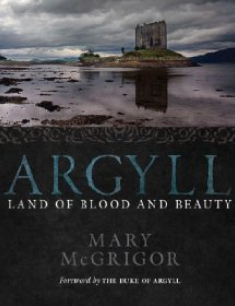 Argyll Land of Blood and Beauty